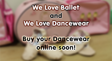 We Love Ballet and we Love Looking the part. Buy your Dancewear.